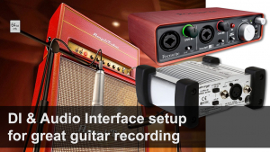 Seting up your DI and Interface for great guitar tone