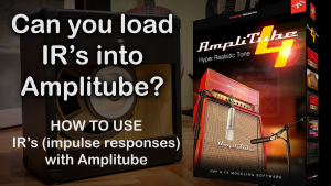 Using custome impulse Responses with Amplitube