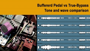 Buffered stompbox / peda vs true bypass guitar pedal