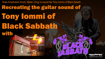 Does Amplitube Black Sabbath? - Recreating the guitar tone of Tony Iommi and Black Sabbath